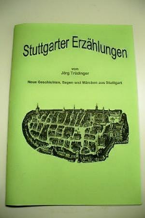 Stuttgarter Erzählungen von Jörg Trüdinger