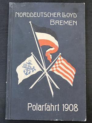 Norddeutscher Lloyd-Bremen Polarfahrt 1908