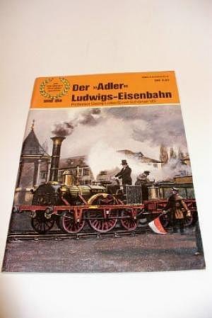 """Eisenbahn-Sonderheft """"Der Adler und die Ludwigs-Eisenbahn"""""""