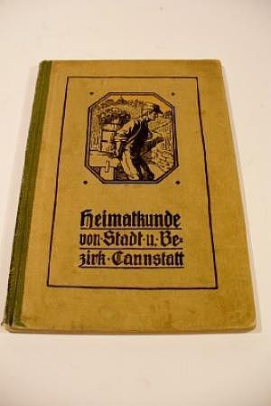 Heimatkunde von Stadt und Bezirk Cannstatt 1913
